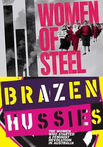 Women Of Steel & Brazen Hussies